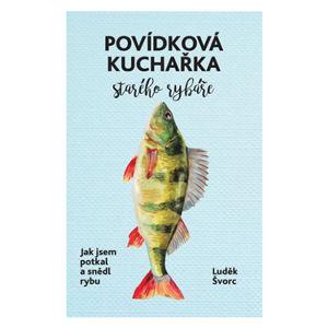 Kniha povídková kuchařka starého rybáře